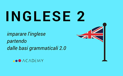 Grammatica Inglese – Seconda Parte